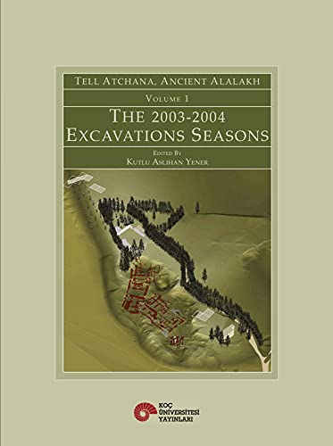 9786055607135: Tell Atchana, Ancient Alalakh: 2003-2004 Excavations Seasons: 1
