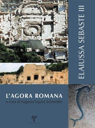 9786055607210: Elaiussa Sebaste III: L'agora Romana (Italian Edition)