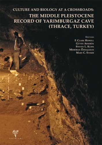 9786055607265: Culture and Biology at a Crossroads: The Middle Pleistocene Record of Yarimburgaz Cave (Thrace, Turkey)