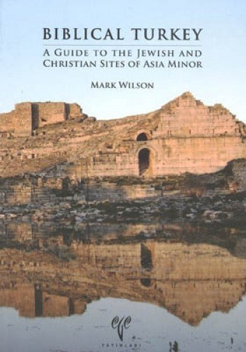 9786055607357: Biblical Turkey: A Guide to the Jewish and Christian Sites of Asia Minor