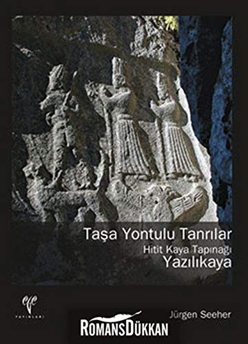Tasa yontulu Tanrilar. Hitit kaya tapinagi Yazilikaya.: JÜRGEN SEEHER.