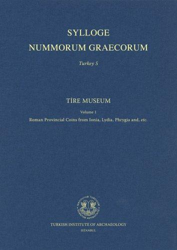 9786055607623: Tire Museum Vol. 1: Roman Provincial Coins from Ionia, Lydia, Phrygia And, Etc (Sylloge Nummorum Graecorum Turkey)