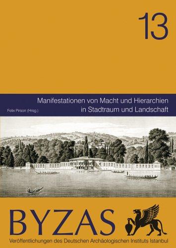 9786055607753: Manifestationen von Macht und Hierarchien in Stadtraum und Landschaft (Byzas) (German Edition)