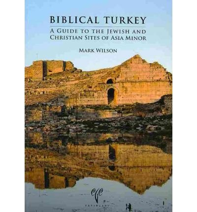 9786055607906: Biblical Turkey: A Guide to the Jewish and Christian Sites of Asia Minor