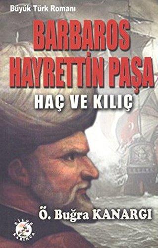 9786055642396: Barbaros Hayrettin Pasa - Hac ve Kilic