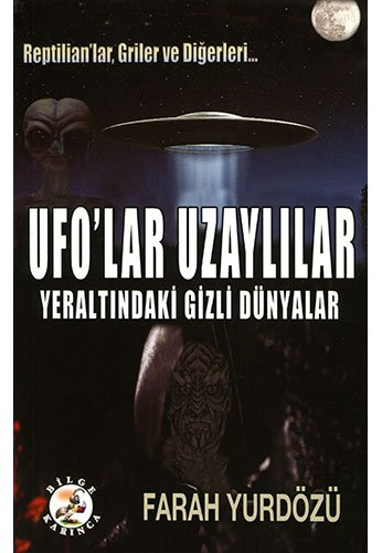 9786055642532: Ufolar Uzaylilar Yeraltindaki Gizli Dünyalar