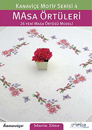 Cross Stitch Motif Series 4: Table Clothes: 26 New Table Cloth Models: Diaz, Maria