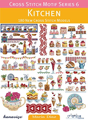 9786055647421: Cross Stitch Motif Series 6: Kitchen: 180 New Cross Stitch Models