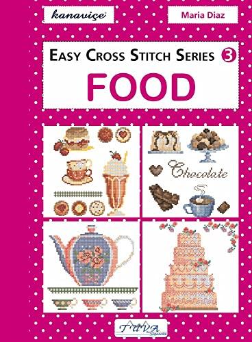 Easy Cross Stitch Series 3: Food: Diaz, Maria