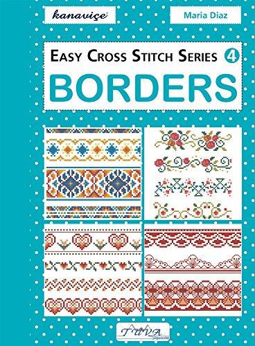 Easy Cross Stitch Series 4: Borders: Diaz, Maria