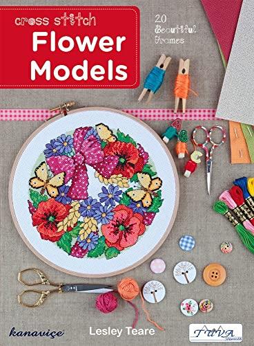 Cross Stitch Flower Models: 20 Beautiful Frames: Lesley Teare
