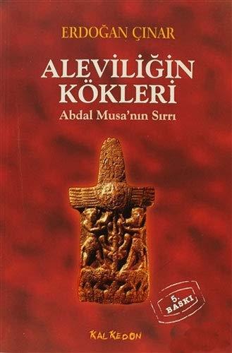 9786055679095: Aleviligin Kökleri: Abdal Musanin Sirri