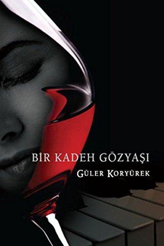 9786055702724: Bir Kadeh Gozyasi