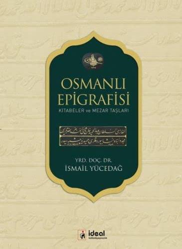 Osmanli Epigrafisi - Kitabeler ve Mezar Taslari: Yücedag, Ismail
