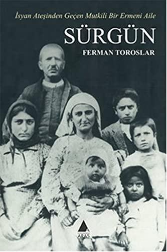 9786055753375: Sürgün - Isyan Atesinden Geçen Mutkili Bir Ermeni Aile
