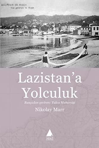 Lazistan'a Yolculuk: Nikolay Marr