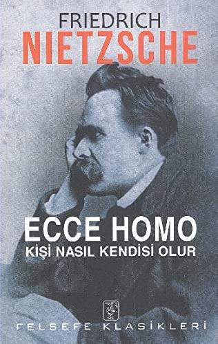 9786055768584: Ecce Homo - Kisi Nasil Kendisi Olur