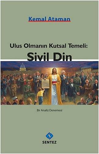 9786055790882: Ulus Olmanin Kutsal Temeli: Sivil Din