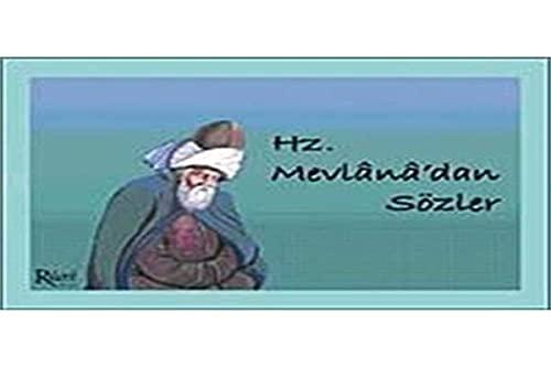 Hz. Mevlanadan Sözler: Celaleddin-i Rûmi, Mevlana