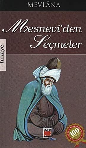 Mesnevi'den Seçmeler: Mevlana Celaleddin Rumi