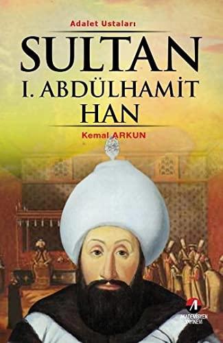 9786056057571: Sultan I. Abdulhamit Han - (27. Osmanli Padisahi 92. Islam Halifesi)