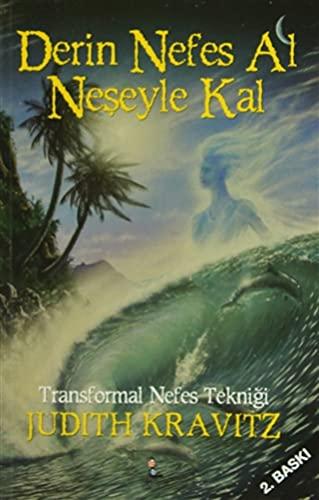 9786056077593: Derin Nefes Al Neseyle Kal: Transformal Nefes Teknigi