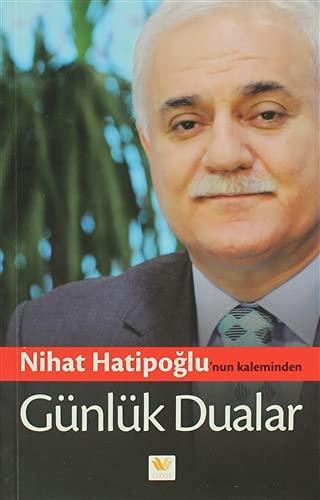 Nihat Hatipoglu'nun Kaleminden Günlük Dualar: Nihat Hatipoglu