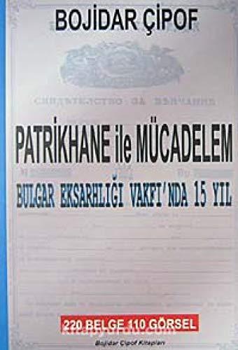 Patrikhane ile Mucadelem - Bulgar Eksarhligi Vakfi'nda: Cipof, Bojidar