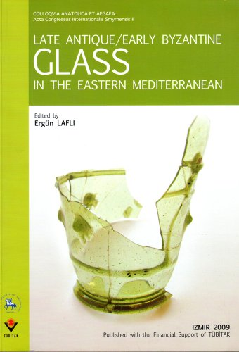 Late Antique - Early Byzantine Glass in: Edited by ERGÜN