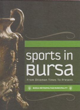 Sports in Bursa from Ottoman times to present.