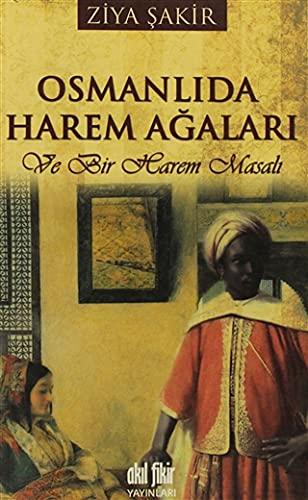 9786056195433: Osmanlida Harem Agalari: Ve Bir Harem Masali