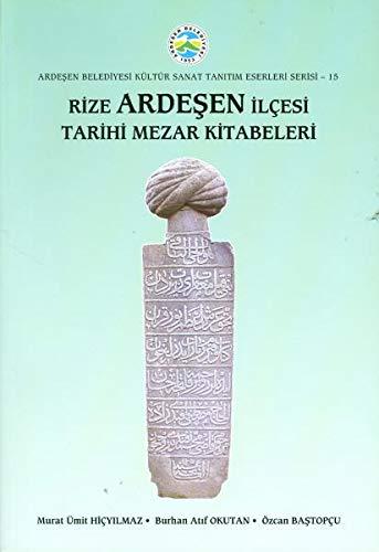Rize Ardesen Ilcesi Tarihi Mezar Kitabeleri: Murat Ümit Hicyilmaz,Burhan