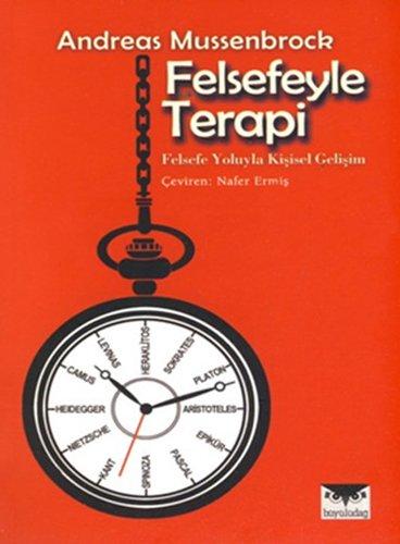 9786056217180: Felsefeyle Terapi; Felsefe Yoluyla Kisisel Gelisim: Felsefe Yoluyla Kisisel Gelisim
