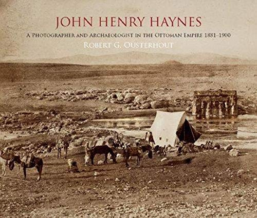 9786056242908: John Henry Haynes: A Photographer and Archaeologist in the Ottoman Empire 1881-1900