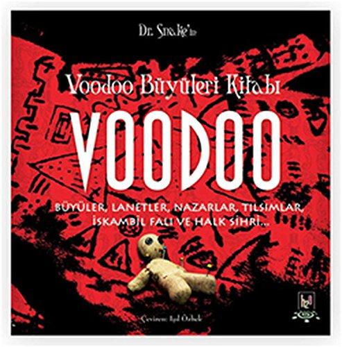 9786056247354: Voodoo Büyüleri Kitabi: Büyüler, Lanetler, Nazarlar, Tilsimlar, Iskambil Fali ve Halk Sihri