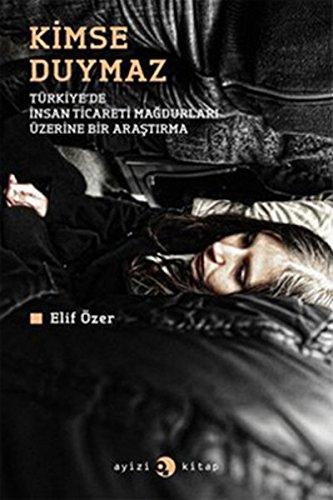 9786056263118: Kimse Duymaz - Turkiye'de Insan Ticareti Magdurlari Uzerine Bir Arastirma