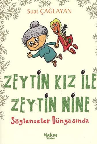 9786056323232: Zeytin Kiz Ile Zeytin Nine &#38&#59; Söylenceler Dünyasinda