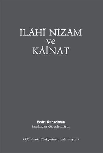 Ilahi Nizam ve Kainat (Gunumuz Turkcesiyle): Bedri Ruhselman