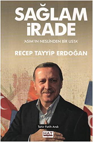 9786056464010: Saglam Irade Asim'in Neslinden Bir Usta Recep Tayyip Erdogan