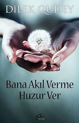 Bana Akil Verme Huzur Ver: 9786056548048