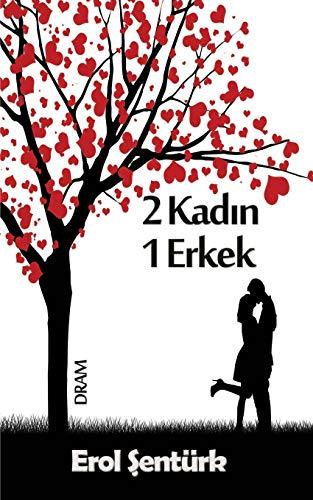 9786056551406: 2 Kadin 1 Erkek: Dram (Turkish Edition)