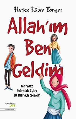 9786057674685: Allah'ım Ben Geldim: Namaz Kılmak İçin 10 Harika Sebep