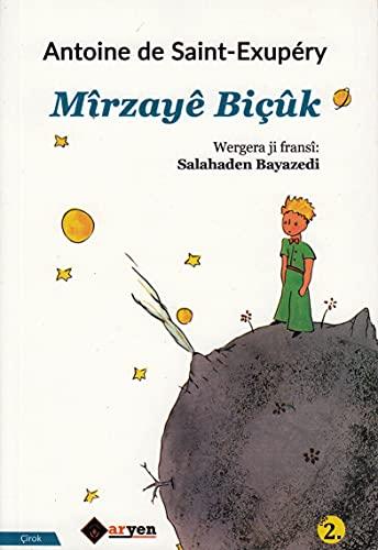 Mirzâye biçûk. Kurdish Edition of Le petit: ANTOINE DE SAINT