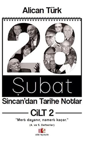 28 Subat: Sincan'dan Tarihe Notlar (2 Volumes): Türk, Alican