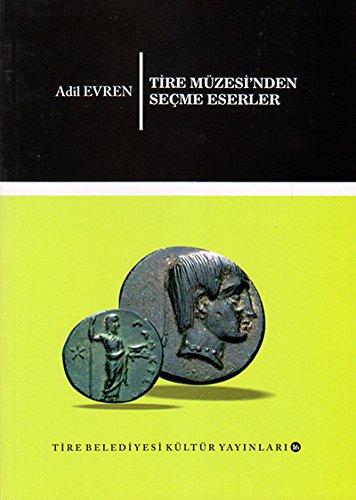 Tire Müzesinden seçme eserler.: ADIL EVREN.