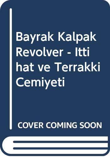 Bayrak Kalpak Revolver - Ittihat ve Terrakki