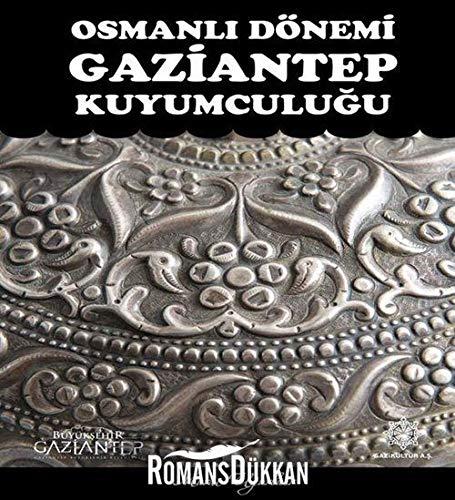 Osmanli dönemi Gaziantep kuyumculugu.: MURAT UGURLUER.