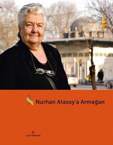 Nurhan Atasoy'a armagan. [Fetschrift Nurhan Atasoy].: M. BAHA TANMAN.
