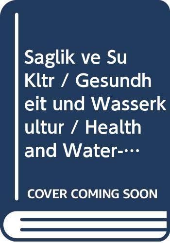 9786058532205: Saglik ve Su Kültürü / Gesundheit und Wasserkultur / Health and Water-Culture
