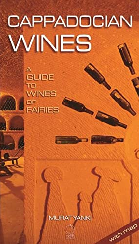Cappadocian wines. A guide to wines of fairies.